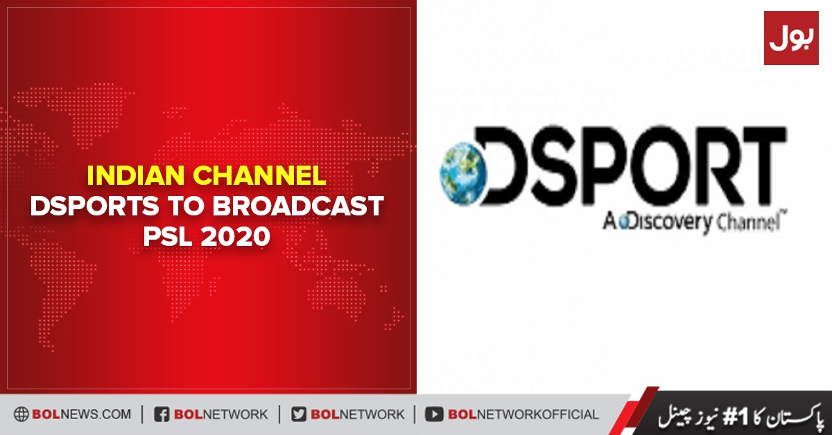 Indian channel Dsports to broadcast PSL 2020 after it got license