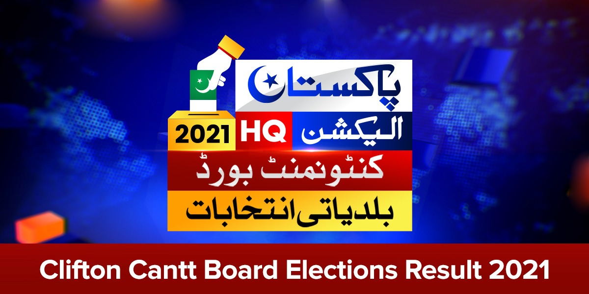 Clifton Cantonment Boards Local Bodies Election Result 2021