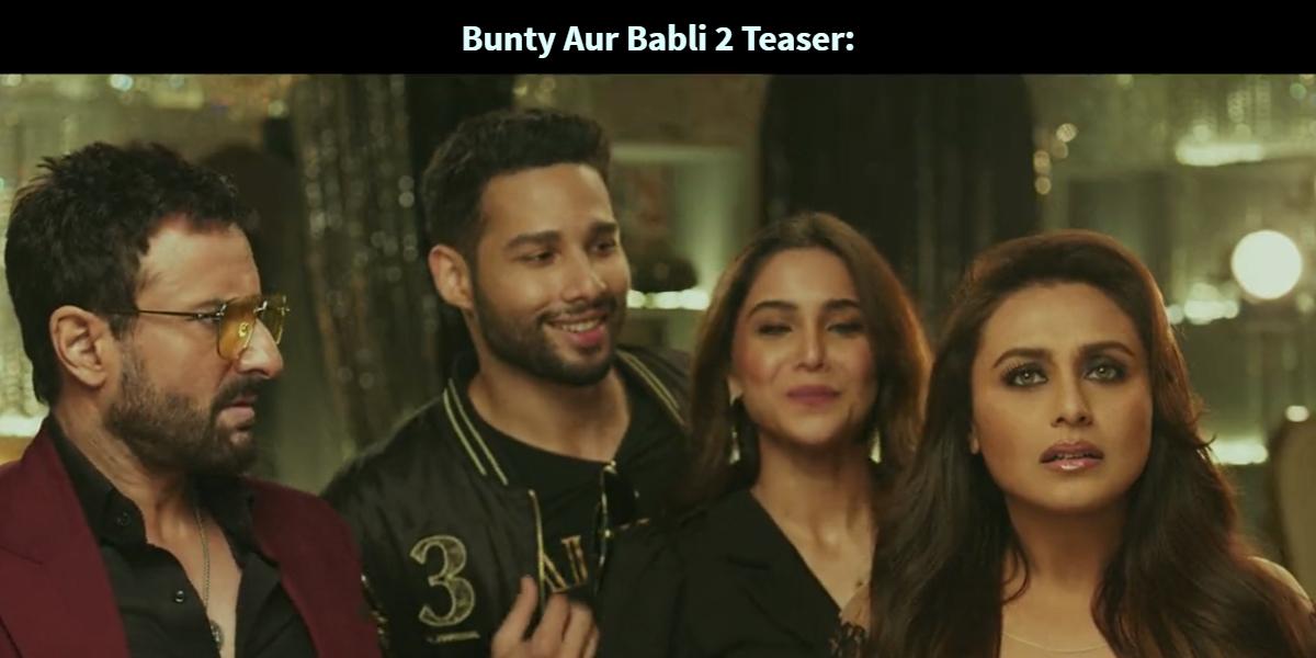 Bunty Aur Babli 2 Teaser: